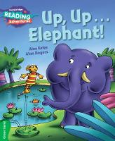 Up, Up...Elephant! Green Band - Cambridge Reading Adventures (Paperback)
