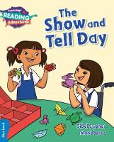 The Show and Tell Day Blue Band - Cambridge Reading Adventures (Paperback)