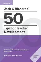 Cambridge Handbooks for Language Teachers: Jack C Richards' 50 Tips for Teacher Development : Cambridge Handbooks for Language Teachers (Paperback)