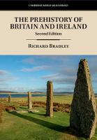 Cambridge World Archaeology: The Prehistory of Britain and Ireland