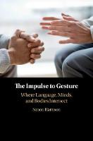 The Impulse to Gesture: Where Language, Minds, and Bodies Intersect (Hardback)