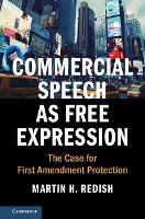 Commercial Speech as Free Expression: The Case for First Amendment Protection - Cambridge Studies on Civil Rights and Civil Liberties (Hardback)