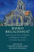 Cambridge Studies in Religion, Philosophy, and Society: Homo Religiosus? : Exploring the Roots of Religion and Religious Freedom in Human Experience (Hardback)