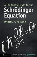 Student's Guides: A Student's Guide to the Schroedinger Equation (Hardback)
