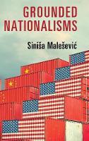 Grounded Nationalisms: A Sociological Analysis (Hardback)