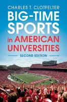 Big-Time Sports in American Universities (Paperback)
