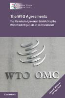 The WTO Agreements - The Marrakesh Agreement Establishing the World Trade Organization and its Annexes, Updated edition of 'The Legal Texts'