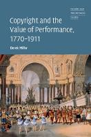 Copyright and the Value of Performance, 1770-1911