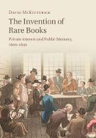 The Invention of Rare Books: Private Interest and Public Memory, 1600-1840 (Paperback)