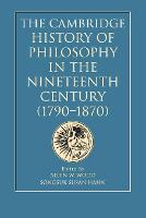 The Cambridge History of Philosophy in the Nineteenth Century (1790-1870) (Paperback)