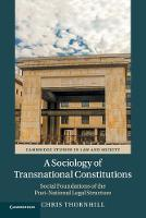 A Sociology of Transnational Constitutions: Social Foundations of the Post-National Legal Structure - Cambridge Studies in Law and Society (Paperback)