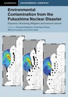 Cambridge Environmental Chemistry Series: Environmental Contamination from the Fukushima Nuclear Disaster: Dispersion, Monitoring, Mitigation and Lessons Learned