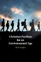 Christian Pacifism for an Environmental Age (Hardback)
