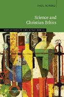 Science and Christian Ethics - New Studies in Christian Ethics (Hardback)