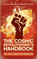 The Cosmic Revolutionary's Handbook