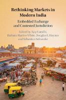 Rethinking Markets in Modern India: Embedded Exchange and Contested Jurisdiction (Hardback)