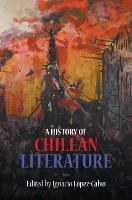 A History of Chilean Literature (Hardback)