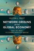 Network Origins of the Global Economy: East vs. West in a Complex Systems Perspective (Hardback)