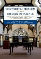 The Whipple Museum of the History of Science: Objects and Investigations, to Celebrate the 75th Anniversary of R. S. Whipple's Gift to the University of Cambridge (Hardback)