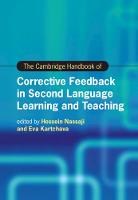 The Cambridge Handbook of Corrective Feedback in Second Language Learning and Teaching - Cambridge Handbooks in Language and Linguistics (Hardback)