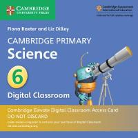 Cambridge Primary Science: Cambridge Primary Science Stage 6 Cambridge Elevate Digital Classroom Access Card (1 Year) (Digital product license key)