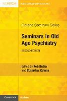 Seminars in Old Age Psychiatry - College Seminars Series (Paperback)