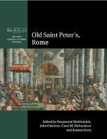 Old Saint Peter's, Rome - British School at Rome Studies (Paperback)