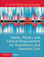 Maths, Physics and Clinical Measurement for Anaesthesia and Intensive Care (Paperback)
