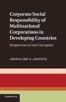 Corporate Social Responsibility of Multinational Corporations in Developing Countries: Perspectives on Anti-Corruption (Paperback)
