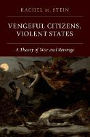 Vengeful Citizens, Violent States: A Theory of War and Revenge (Paperback)