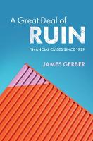 A Great Deal of Ruin: Financial Crises since 1929 (Paperback)