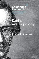 Anthropology from a Kantian Point of View - Elements in the Philosophy of Immanuel Kant (Paperback)