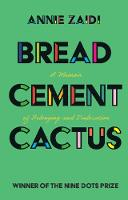 Bread, Cement, Cactus: A Memoir of Belonging and Dislocation (Paperback)
