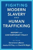 Fighting Modern Slavery and Human Trafficking: History and Contemporary Policy - Slaveries since Emancipation (Hardback)