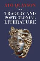 Tragedy and Postcolonial Literature (Hardback)