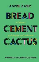 Bread, Cement, Cactus: A Memoir of Belonging and Dislocation (Hardback)
