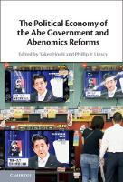 The Political Economy of the Abe Government and Abenomics Reforms (Hardback)