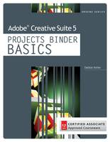 Adobe Creative Suite 5 Projects Binder Basics