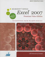 New Perspectives on Microsoft Office Excel 2007, Introductory, Premium Video Edition - New Perspectives (Course Technology Paperback)