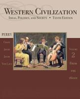 Western Civilization: Western Civilization From 1600 Volume II (Paperback)