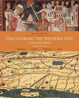 Discovering the Western Past: A Look at the Evidence, Volume I: To 1789 (Paperback)