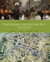 Discovering the Western Past: A Look at the Evidence, Volume II: Since 1500 (Paperback)