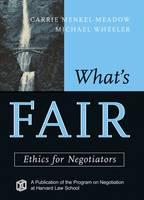 What's Fair: Ethics for Negotiators (Paperback)