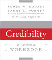 Strengthening Credibility: A Leader's Workbook - J-B Leadership Challenge: Kouzes/Posner (Paperback)