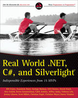 Real World .NET, C#, and Silverlight: Indispensible Experiences from 15 MVPs (Paperback)