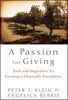 A Passion for Giving: Tools and Inspiration for Creating a Charitable Foundation (Hardback)