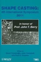 Shape Casting: Fourth International Symposium 2011 (in honor of Prof. John T. Berry) (Hardback)