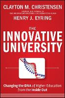 The Innovative University: Changing the DNA of Higher Education from the Inside Out (Hardback)