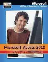 Exam 77-885 Microsoft Access 2010 (Paperback)