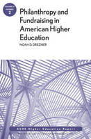 Philanthropy and Fundraising in American Higher Education, Volume 37, Number 2 - J-B ASHE Higher Education Report Series (AEHE) (Paperback)